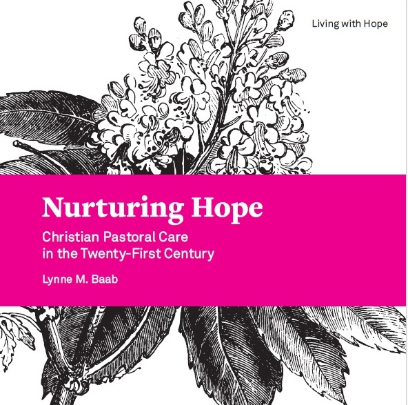 Nurturing Hope: Christian Pastoral Care in the Twenty-First Century
